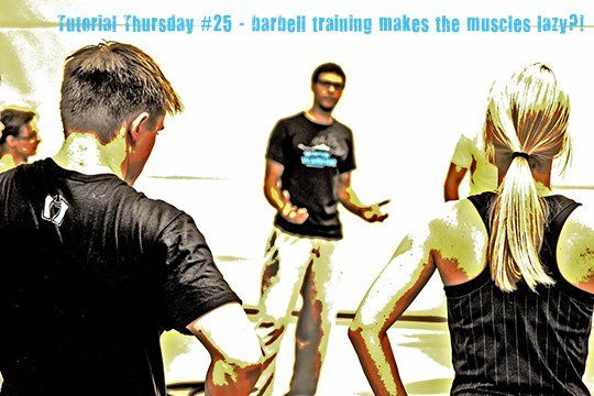 Tutorial Thursday #25 - barbell training makes the muscles lazy?!