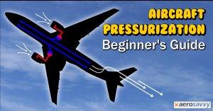 Aircraft Pressurization Beginner's Guide  AeroSavvy