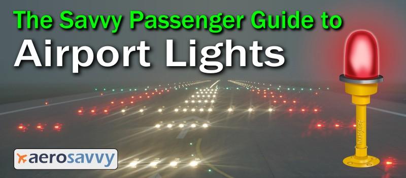 Savvy Passenger Guide to Airport Lights - AeroSavvy