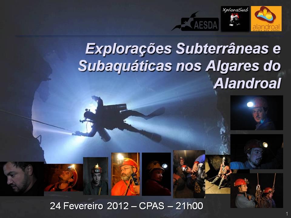 """""""Explorações Subterrâneas e Subaquáticas nos Algares do Alandroal"""" – Palestra"""