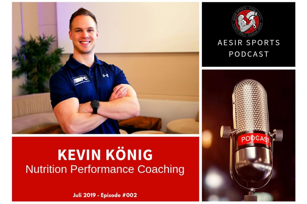 Out Now: Podcast Episode #002 – Kevin König (Nutrition Performance Coaching & DKKA)