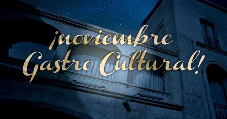 Noviembre Gastro Cultural