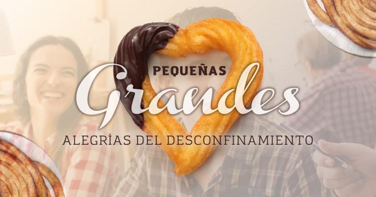 PEQUEÑAS GRANDES ALEGRÍAS DEL DESCONFINAMIENTO