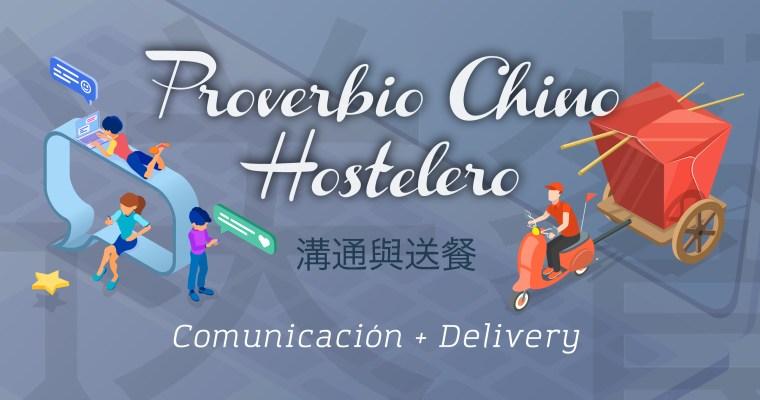 COMUNICACIÓN + DELIVERY: PROVERBIO CHINO HOSTELERO