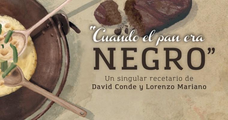 «CUANDO EL PAN ERA NEGRO», un singular recetario