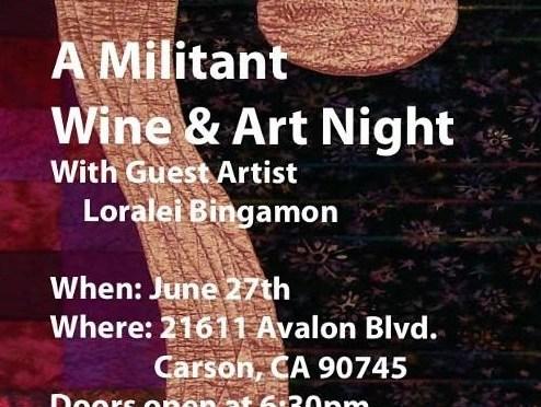 A Militant Wine and Art Night with Loralei Bingamon!