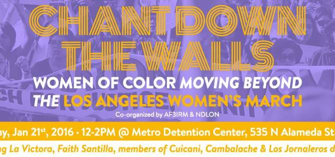 Women of Color Convene to Chant Down the Walls of Fascism in the United States, Moving Beyond the Aims of the Los Angeles Women's March
