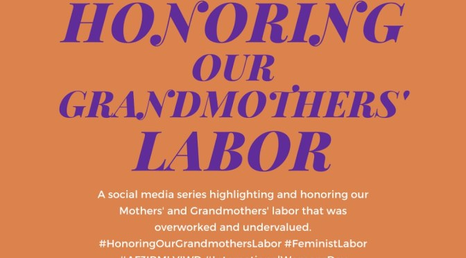 HONORING OUR GRANDMOTHER'S LABOR