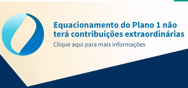 PREVI – Associados não terão que fazer contribuições extraordinárias  para equacionar Plano 1