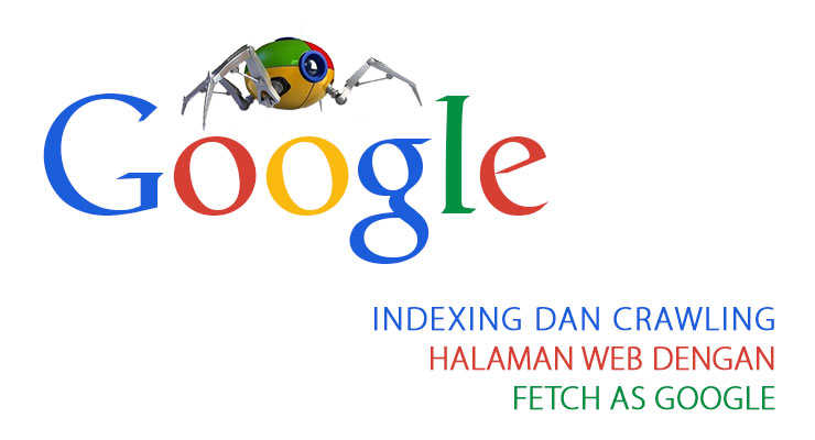 Indexing dan Crawling Halaman Web dengan Fetch as Google