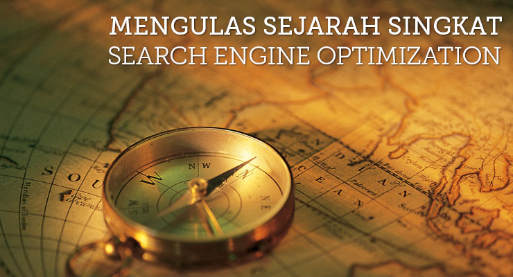 Mengulas Sejarah Singkat Search Engine Optimization (SEO)