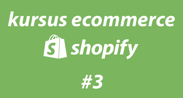 Kursus Ecommerce Shopify – Dunia Bisnis