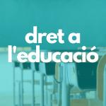 Defensem el dret a l'educació