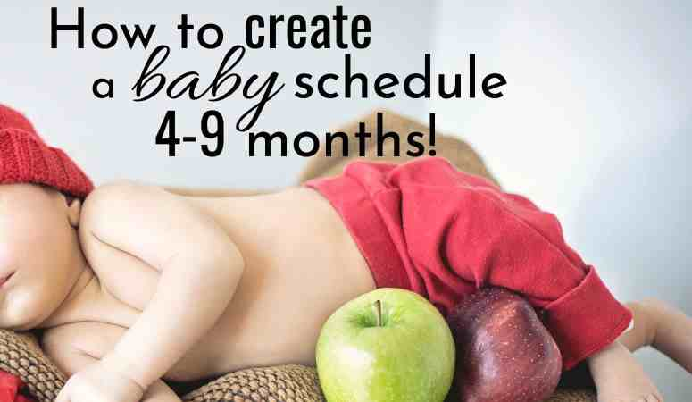 How to Create a Baby Schedule for Your Baby 4-9 months!