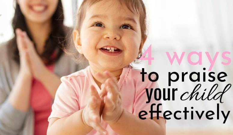 4 Ways to Praise Your Child – How to Know When to Praise