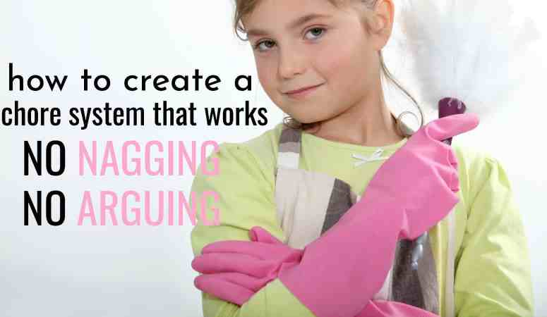 How to Create a Chore System That Works Without Reminding or Nagging Your Child.