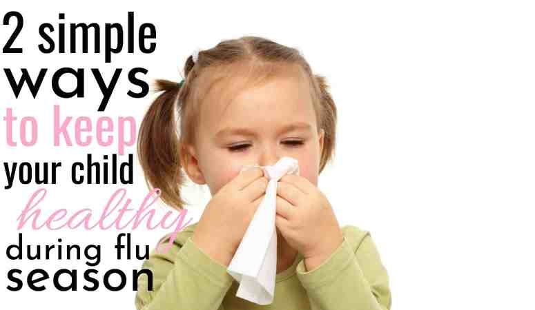 2 Ways To Keep Your Little's Healthy During Flu Season