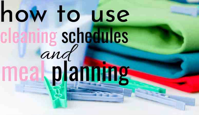 How To Use House Cleaning Schedules and Meal Planning – Printables