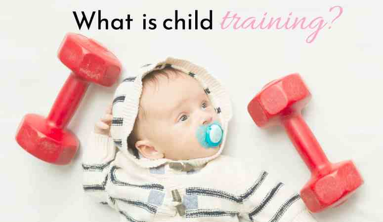 What Is Child Training?