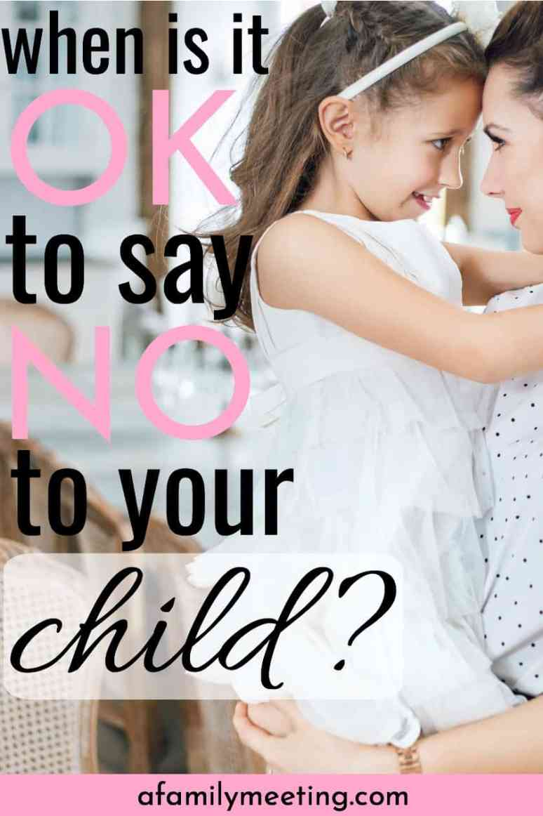 Good parenting is trying to say yes, but knowing when to say no to your child. Positive parenting discipline may not look like what you think. Awesome child training tips and truth for being a good parent. When is it ok to tell your child no? #childtraining #goodparenting #raisegoodkids #raisinggoodkids #afamilymeetingblog #childdiscipline #childbehavior