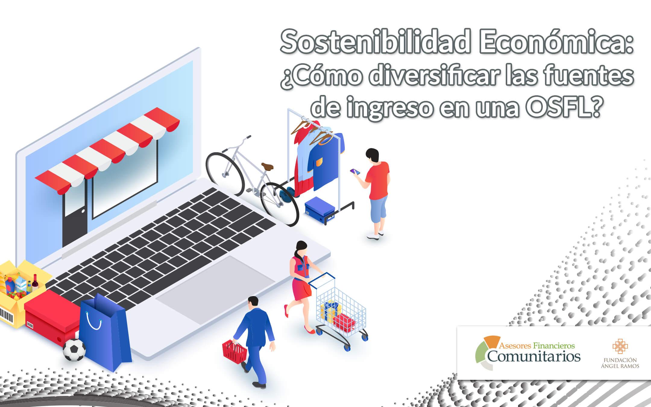 Sostenibilidad Económica: ¿Cómo diversificar las fuentes de ingreso en una OSFL?