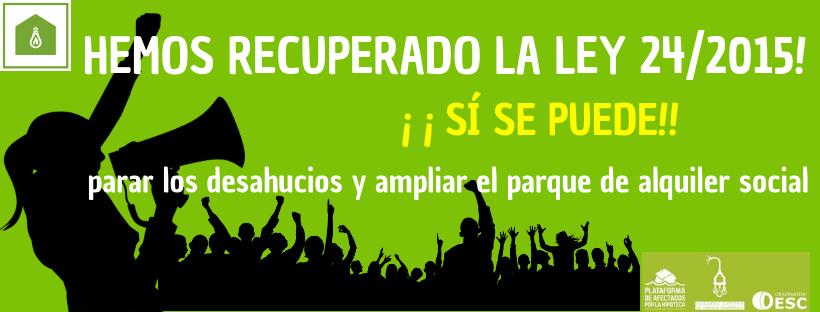 ¡Hemos vuelto a hacer posible el imposible: recuperamos la 24/2015 para parar desahucios y ampliar el parque de alquiler social!