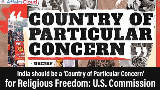 USCIRF Report Recommends US Government to designate India as Country of Particular Concern