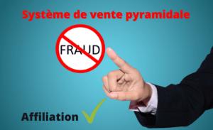 Système de vente pyramidale VS Affiliation