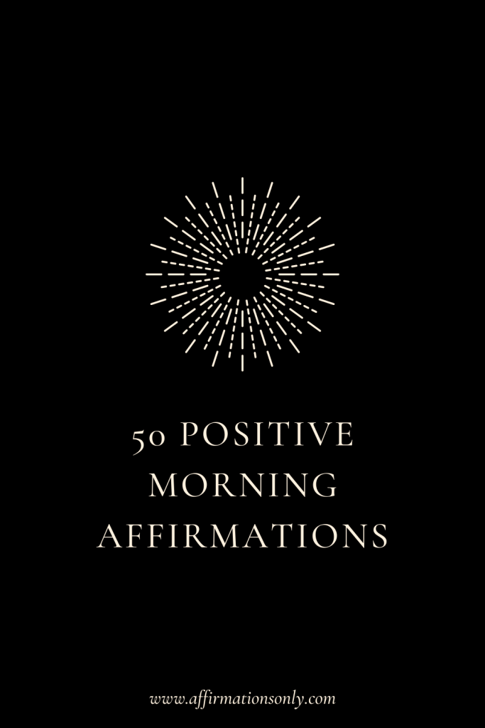 50 Positive Morning Affirmations