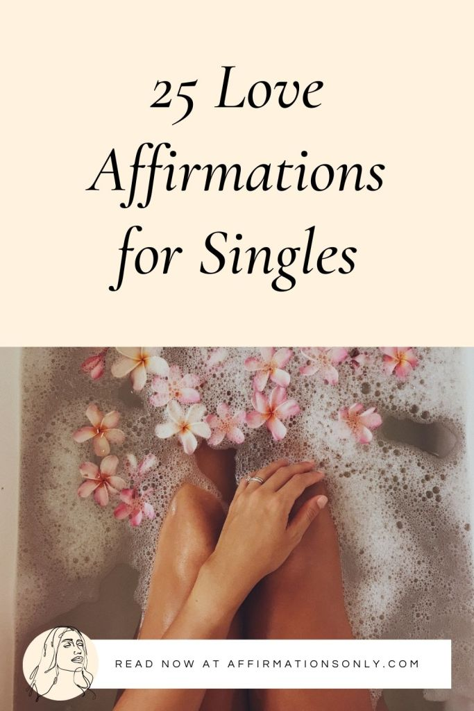 25 Love Affirmations for Singles - Affirmations Only