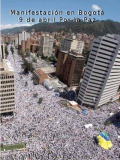 1.2 million people march in Bogotá in support of the peace process--April 9, 2013.