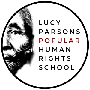 Lucy Parsons Popular Human Rights School