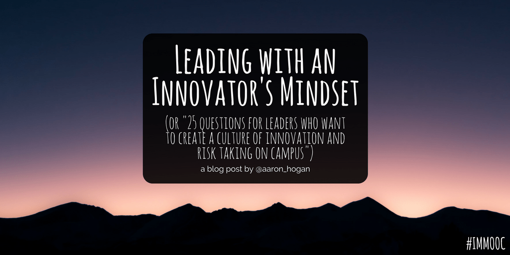 Leading with an Innovator's Mindset #IMMOOC