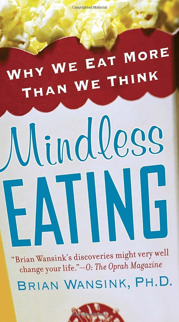 From Mindless to Mindful Eating: How We Think About Food