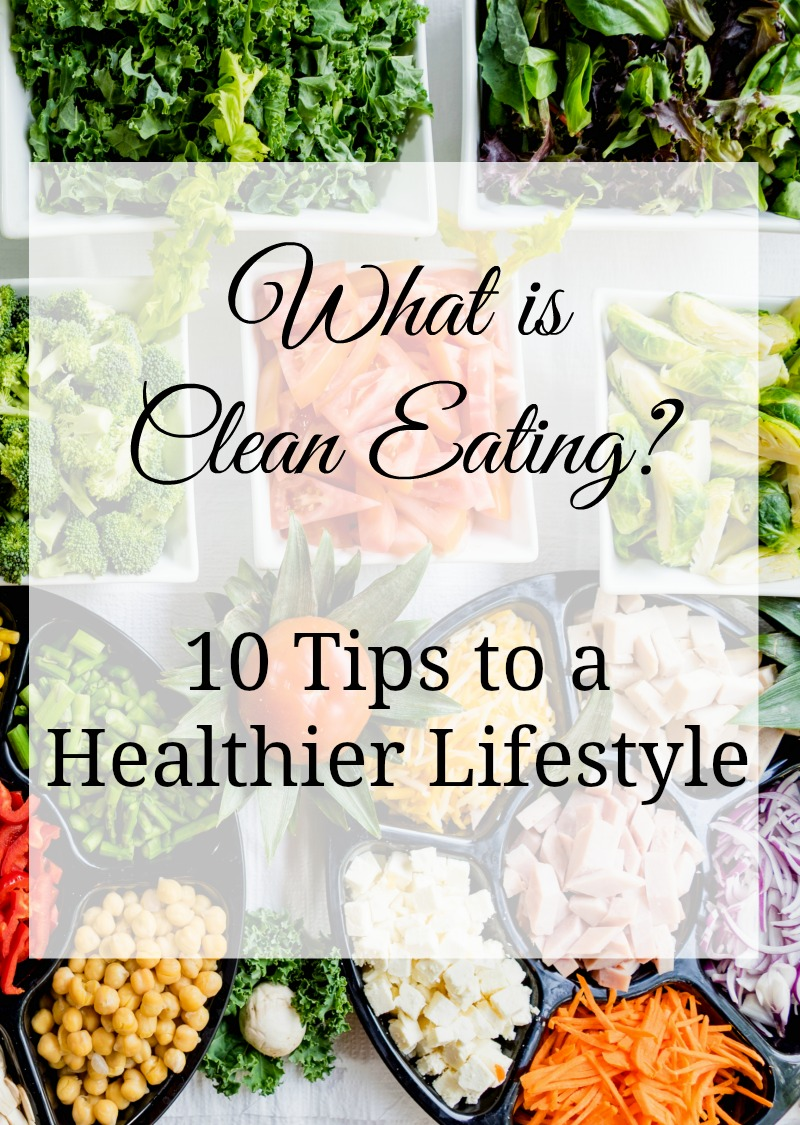 How to Eat Clean: 10 Tips for Healthy Weight Loss How to Eat Clean: 10 Tips for Healthy Weight Loss new picture