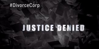 Justice Denied - DivorceCorp - 2015-16