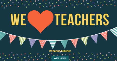 Teaching Solidarity On Teacher Appreciation Day | AFL-CIO