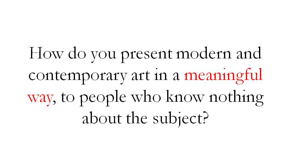 How do you make art meaningful for people audiences who have never encountered it before?