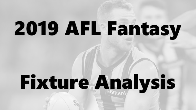 2019 AFL Fantasy: Fixture Analysis - AFLRATINGS