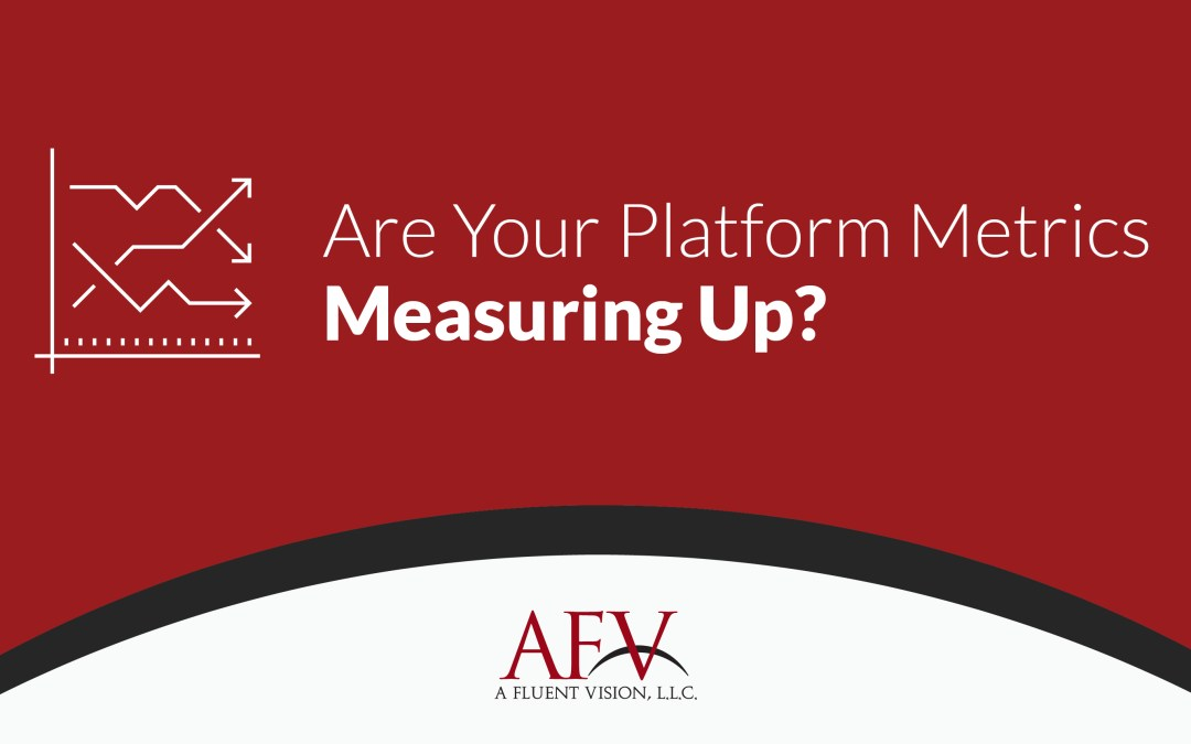 Are your Platform Metrics Measuring Up?