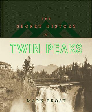The Secret History of Twin Peaks by Mark Frost.jpg