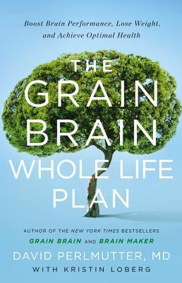 The Grain Brain Whole Life Plan by David Perlmutter.jpg