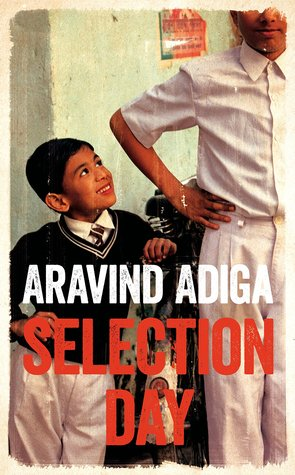 Selection Day by Aravind Adiga.jpg