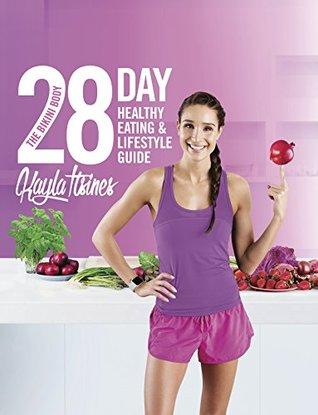 The Bikini Body 28-Day Healthy Eating & Lifestyle Guide by Kayla Itsines.jpg
