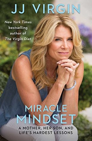 Miracle Mindset by JJ Virgin.jpg
