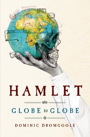 Hamlet Globe to Globe by Dominic Dromgoole.jpg