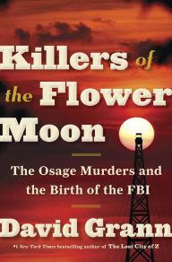 Killers of the Flower Moon by David Grann.jpg