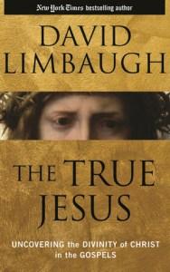 The True Jesus by David Limbaugh