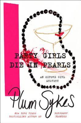Party Girls Die in Pearls by Plum Sykes.jpg