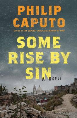 Some Rise by Sin by Philip Caputo.jpg